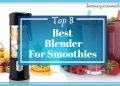 Best Blender For Smoothies