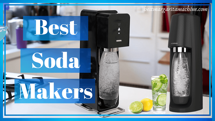Best Soda Makers