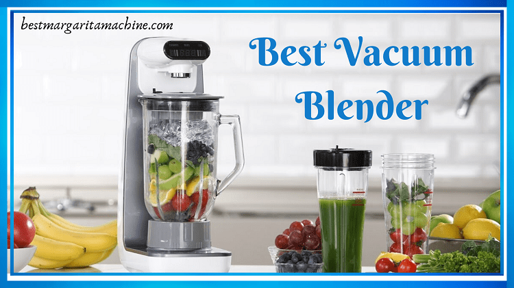 Best Vacuum Blender