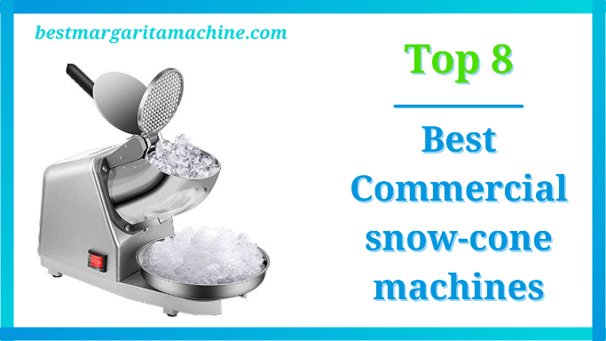 Best Commercial snow-cone machines reviews